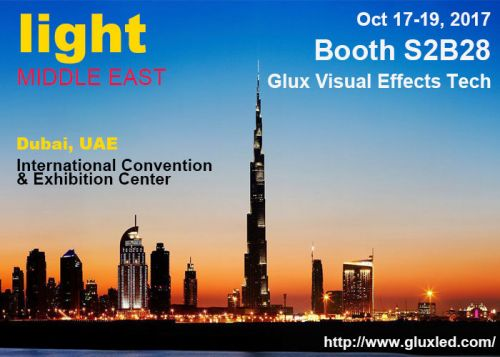 Glux LED Invite all Friends Come to Visit Booth S2B28 During Light Mid East Exhibition 2017